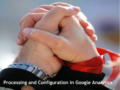 processing and configuration in google analytics